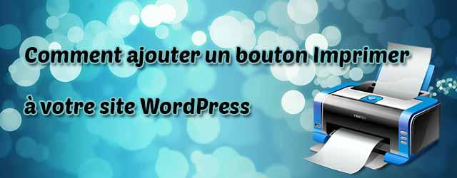 Ajouter un bouton Imprimer à votre site WordPress