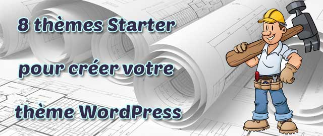 Créez votre thème WordPress avec un Thème Starter