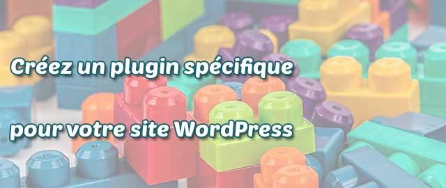 Créer un plugin spécifique à votre blog