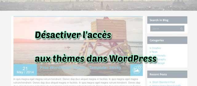 Désactiver l'accès aux thèmes dans WordPress