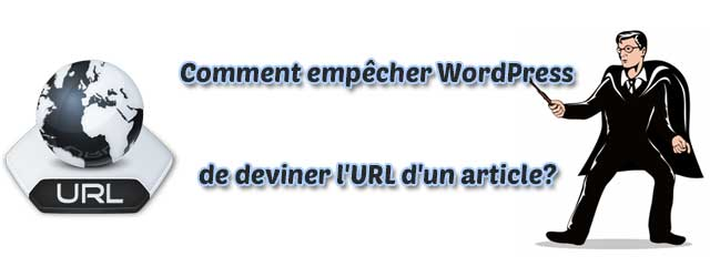 Empêcher WordPress de deviner l'URL d'un article
