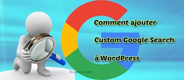 Comment ajouter Google Custom Search dans WordPress?
