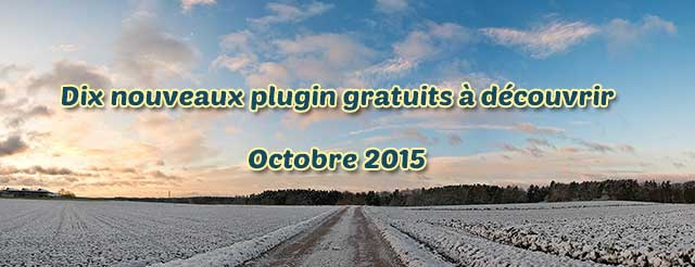Dix nouveaux plugin gratuits à découvrir – Octobre 2015