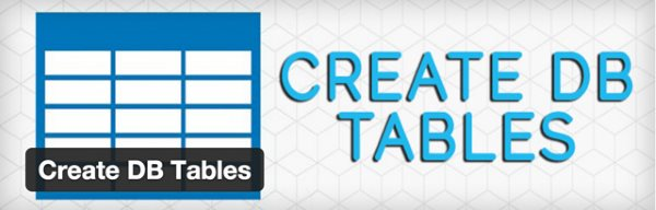 10 nouveaux plugin WordPress gratuits - Create DB Tables