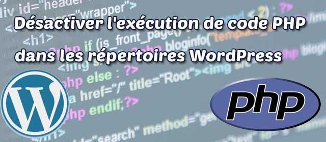 Désactiver l'exécution de code PHP