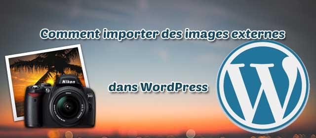 Comment importer des images externes dans WordPress
