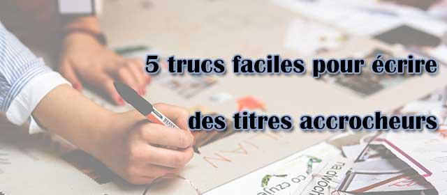 5 trucs faciles pour écrire des titres accrocheurs
