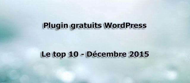 Plugin WordPress gratuits – Le top 10 de Décembre 2015