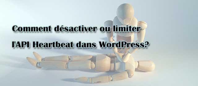 Désactiver ou limiter l'API Heartbeat