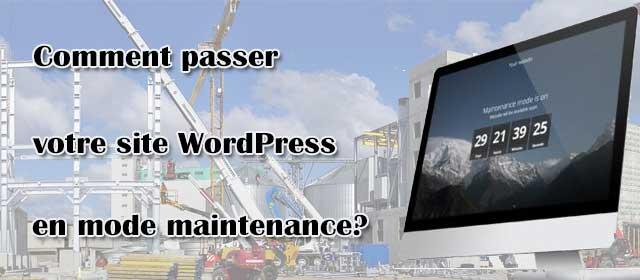 Comment passer votre site WordPress en mode maintenance?