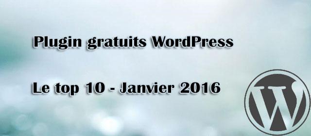 Plugin gratuits WordPress – Le top 10 de Janvier 2016