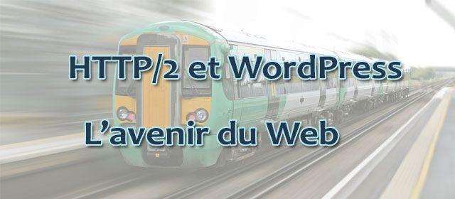 HTTP/2 et WordPress - L'avenir du Web