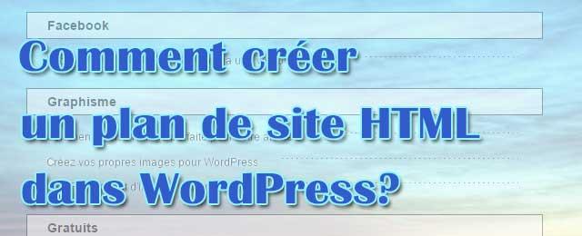 Comment créer un plan de site HTML dans WordPress?