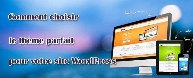 Comment choisir le thème parfait pour votre site WordPress