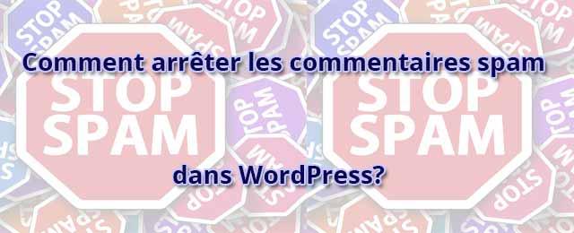 Comment arrêter les commentaires spam dans WordPress