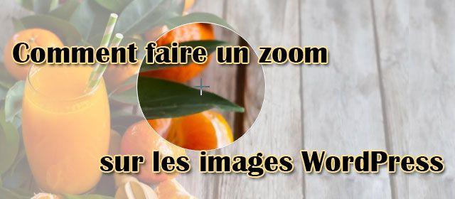 Comment faire un zoom sur les images WordPress?