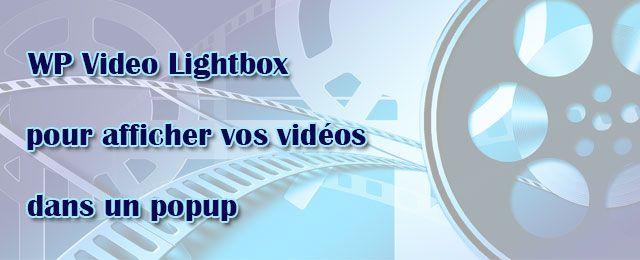 WP Video Lightbox affiche une vidéo dans un popup