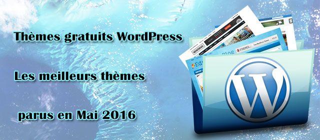 Thèmes gratuits – Les meilleurs thèmes parus en Mai 2016