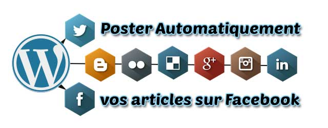 Comment poster automatiquement vos articles WordPress sur Facebook