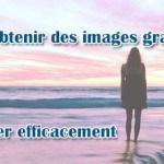 Comment obtenir des images gratuites et les utiliser efficacement?