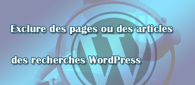 Exclure des pages ou des articles des recherches WordPress