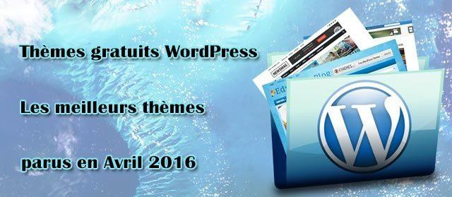 Thèmes gratuits – Les meilleurs thèmes parus en Avril  2016