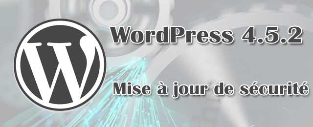 WordPress 4.5.2 - Mise à jour de sécurité