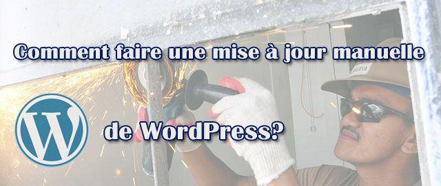 Comment faire une mise à jour manuelle de WordPress