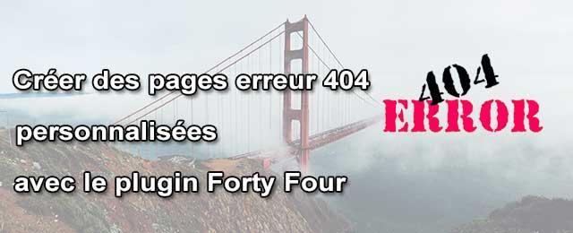 Créer des pages erreur 404 personnalisées avec le plugin Forty Four