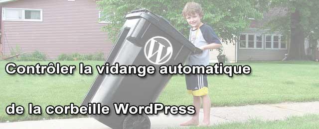 Contrôler la vidange automatique de la corbeille WordPress