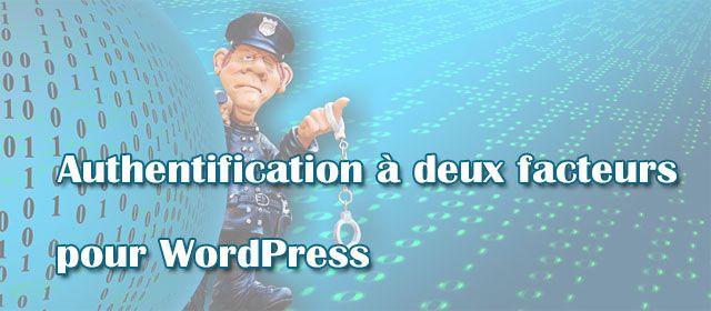 Authentification à deux facteurs pour WordPress