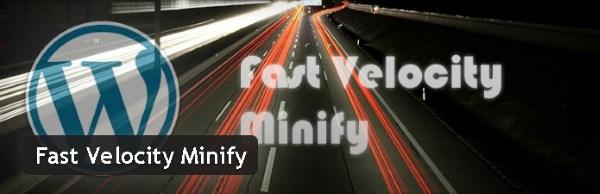 Fast Velocity Minify - Plugin gratuits – Les meilleurs plugin parus en Juin 2016