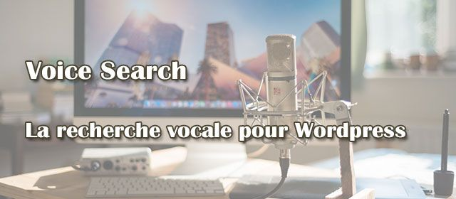 Voice Search - La recherche vocale pour Wordpress