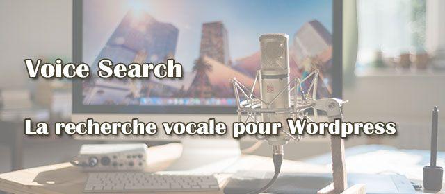 Voice Search - La recherche vocale pour WordPress