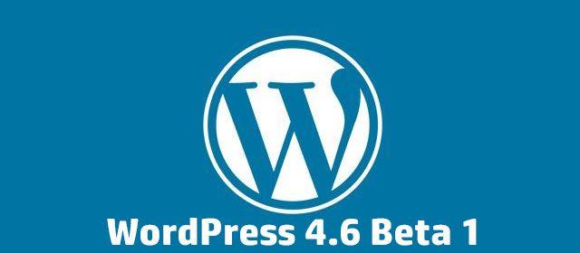 WordPress 4.6 Beta 1 - Du neuf ou du mieux?