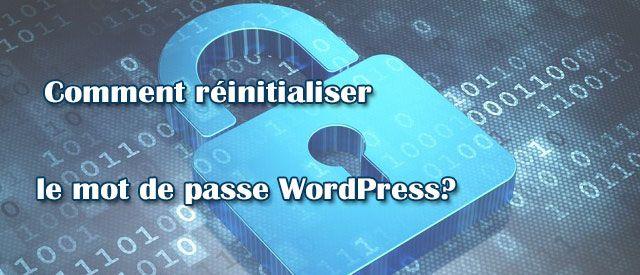 Comment réinitialiser le mot de passe WordPress?