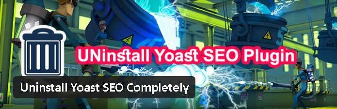 Plugin gratuits - Uninstall Yoast SEO Completely