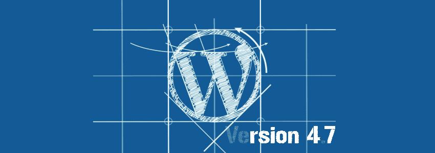 Tour d'horizon des nouvelles fonctionnalités de WordPress 4.7