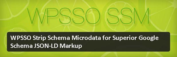 Plugin gratuits WordPress - WPSSO Strip Schema Microdata